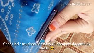 CARA SEDERHANA LEPAS LCD / TOUCHSCREEN SONY Z1 COMPACT DOCOMO