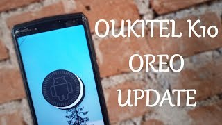 OUKITEL K10 — Steps To install Official Android OREO Update!