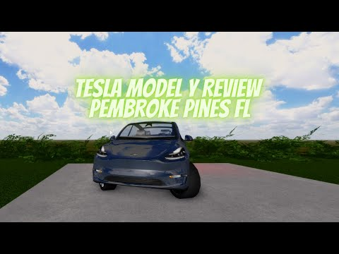 Tesla Model Y Car Review Pembroke Pines FL Roblox