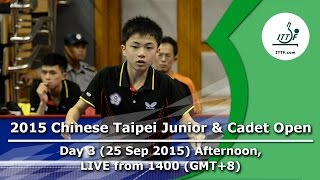 2015 Chinese Taipei Junior & Cadet Open - Day 3 Afternoon