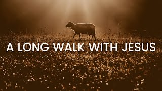 "A Long Walk With Jesus "" A Tale Of Two Sons"""