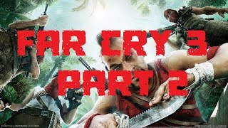 DAISY GOT A FAT ASS! | FAR CRY 3: PART 2 (PC) [ULTRA SETTINGS NO COMMENTARY]