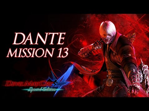 Lets WRECK!! - Dante Mission 13 - Devil May Cry 4: Special Edition Walkthrough [PS4/XBOX/PC]