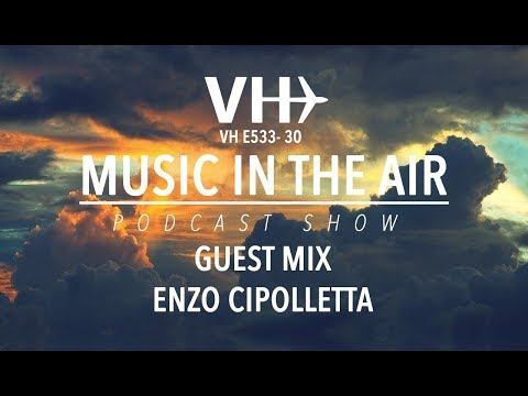 PodcastShow | Music in the Air VHE533-30 - w/ Enzo Cipolletta