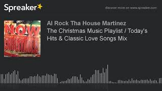 The Christmas Music Playlist / Today's Hits & Classic Love Songs Mix (part 5 of 12) Video
