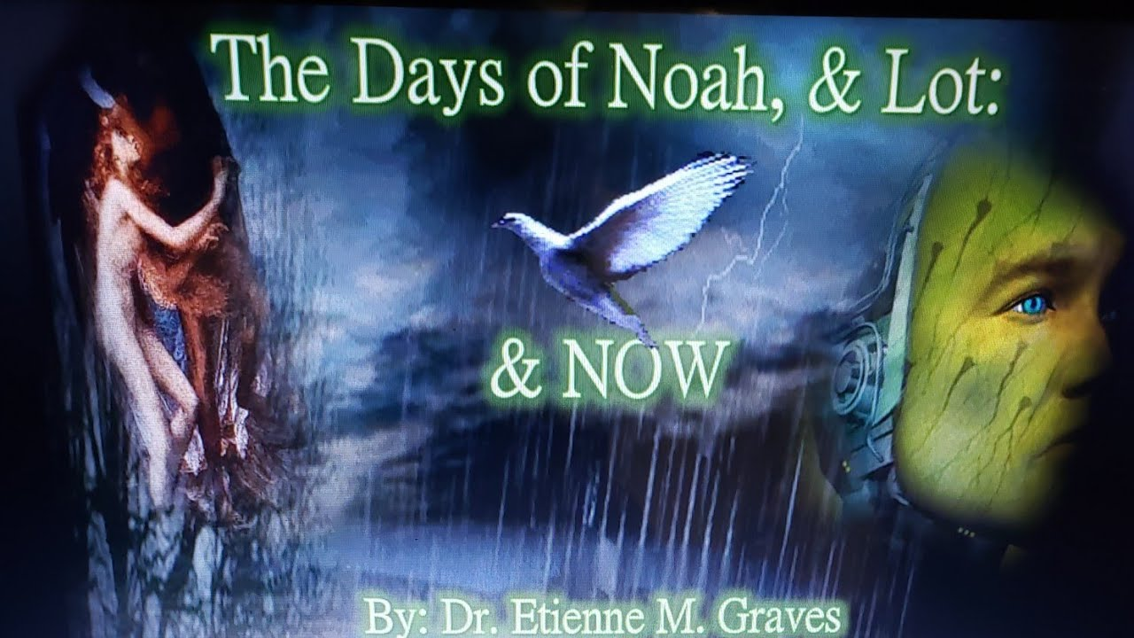 Download The Days of Noah, Lot and Now part 2 - Dr. Etienne Graves