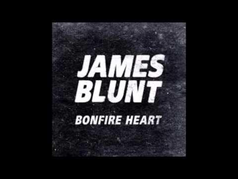 Bonfire heart james blunt 1 hour long