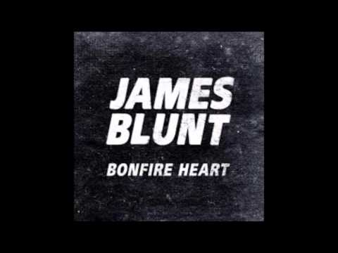 Bonfire heart james blunt 1 hour long