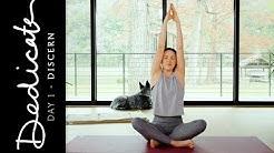 Dedicate - Day 1 - Discern     Yoga With Adriene