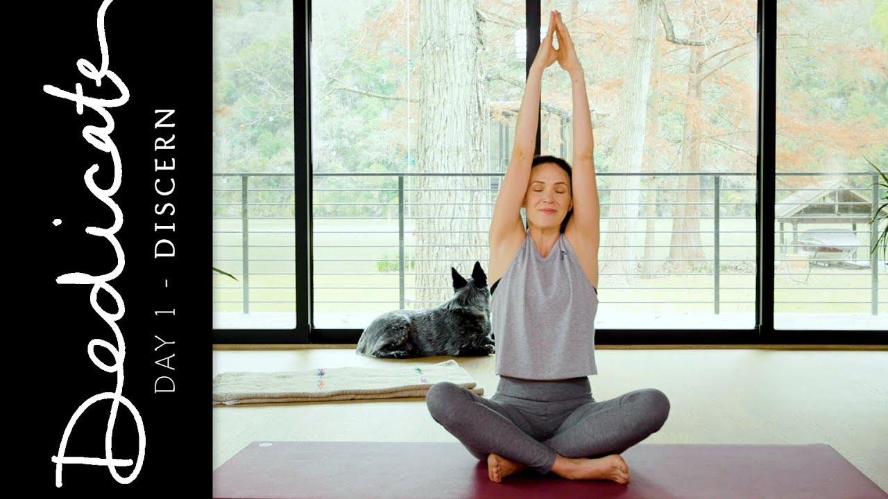 Dedicate - Day 1 - Discern  |  Yoga With Adriene