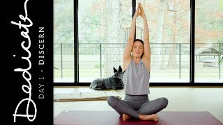 Dedicate - Day 1 - Discern  |  Yoga With Adriene