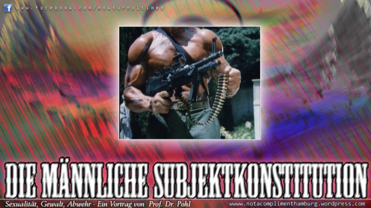 Die männliche Subjektkonstitution - Sexualität, Gewalt, Abwehr - Ein Vortrag von Prof. Dr. Pohl