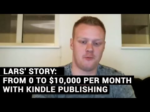[K Money Mastery] Lars' Story: From 0 to $10,000 Per Month With Kindle Publishing