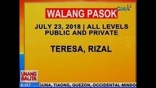UB: Walang pasok all levels public and private sa Teresa, Rizal ngayong araw (July 23, 2018)