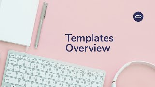 Templates Overview