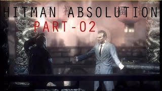 Hitman Absolution Gameplay Walkthrough PC Part 02-The King Of Chinatown ll Full HD ll