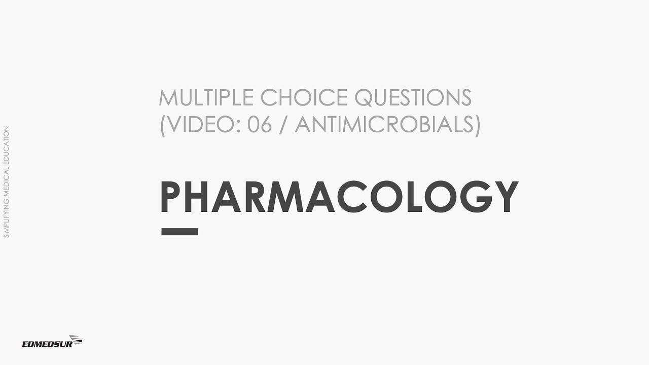 PHARMACOLOGY MCQ VIDEO 6 ANTIMICROBIALS