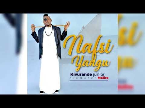 Kivurande junior   Nafsi yanguOfficial Audio
