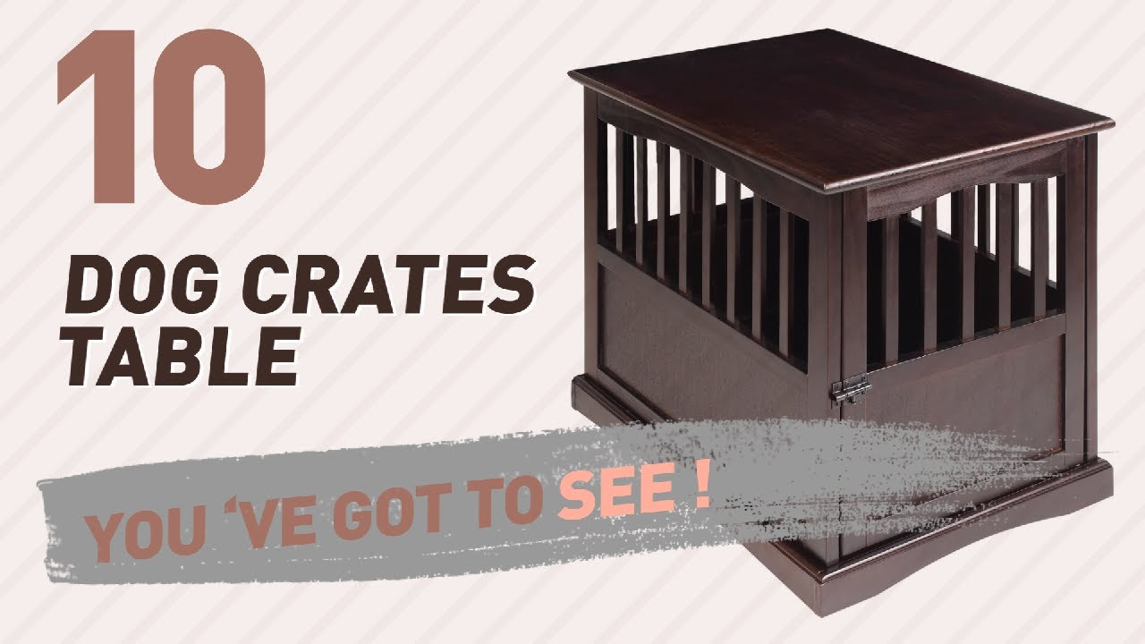 dog crates table top 10 most popular