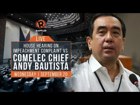 LIVE: House hearing on impeachment complaint vs Comelec chief Andy Bautista