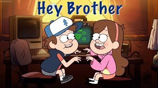Dipper and Mabel - Gravity Falls - Hey Brother - Avicii AMV (REQUESTED VID)