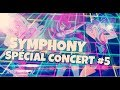 {Spécial Concert #5} - Symphony  || Dream of LoliRock