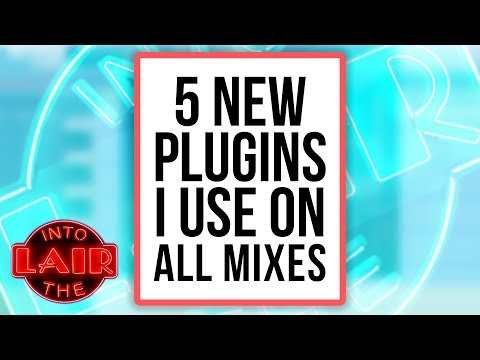 5 New Plugins I Use On All Mixes – Into The Lair #208