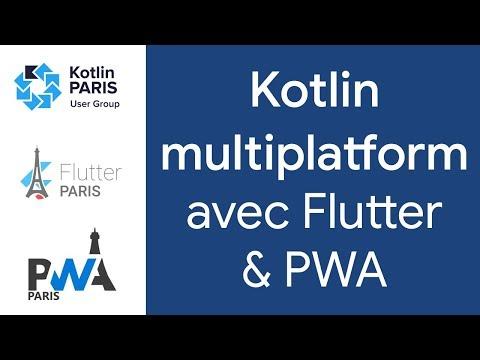 Une Application Multiplatforme Avec Kotlin Multiplatform, Flutter Et Les PWAs