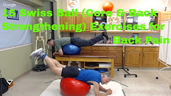 15 Swiss Ball (Core & Back Strengthening) Exercises for Back Pain