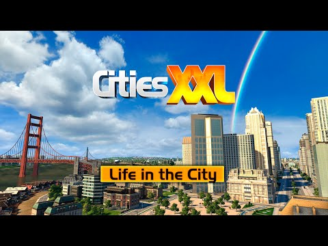 CITIES XXL: LIFE IN THE CITY