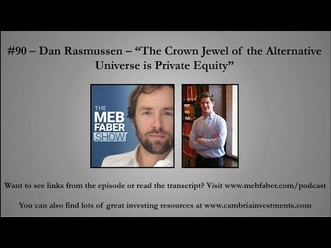 "#90 - Dan Rasmussen - ""The Crown Jewel of the Alternative Universe is Private Equity"""