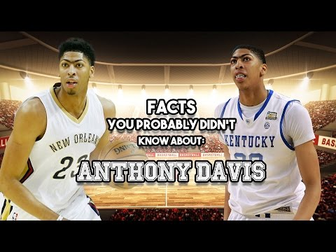 Anthony Davis: 15 AWESOME Facts You...