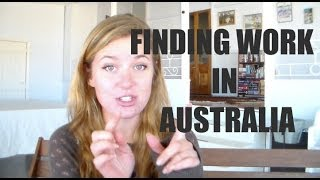 HOW TO FIND WORK IN AUSTRALIA (Must Watch)
