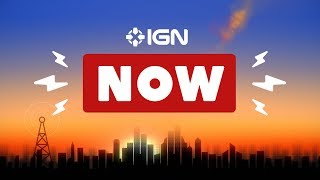 Welcome to IGN Now!