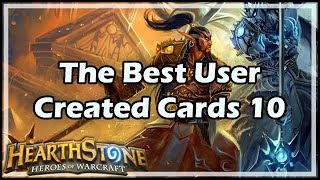 [Hearthstone] The Best User Created Cards 10