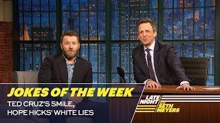 Seth's Favorite Jokes of the Week: Ted Cruz's Smile, Hope Hicks' White Lies thumbnail