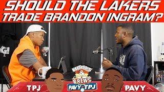 Should Lakers Trade Brandon Ingram? | Hoops N Brews