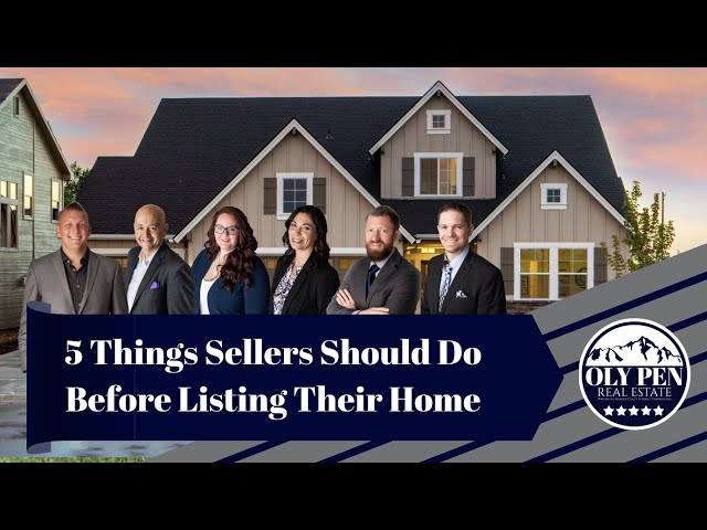 Top 5 Things Sellers Should Do Before Listing Their Home | Oly Pen Question of the Week.