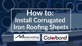 How to: Install Corrugated Iron COLORBOND® or ZINCALUME® Roofing