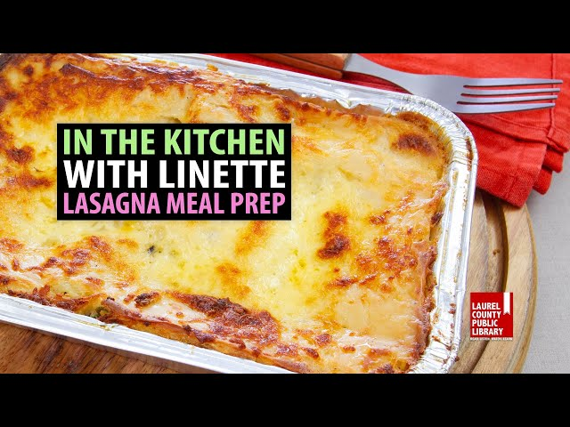 In The Kitchen with Linette: Lasagna Meal Prep