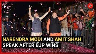 Narendra Modi and Amit Shah Speak After BJP Wins
