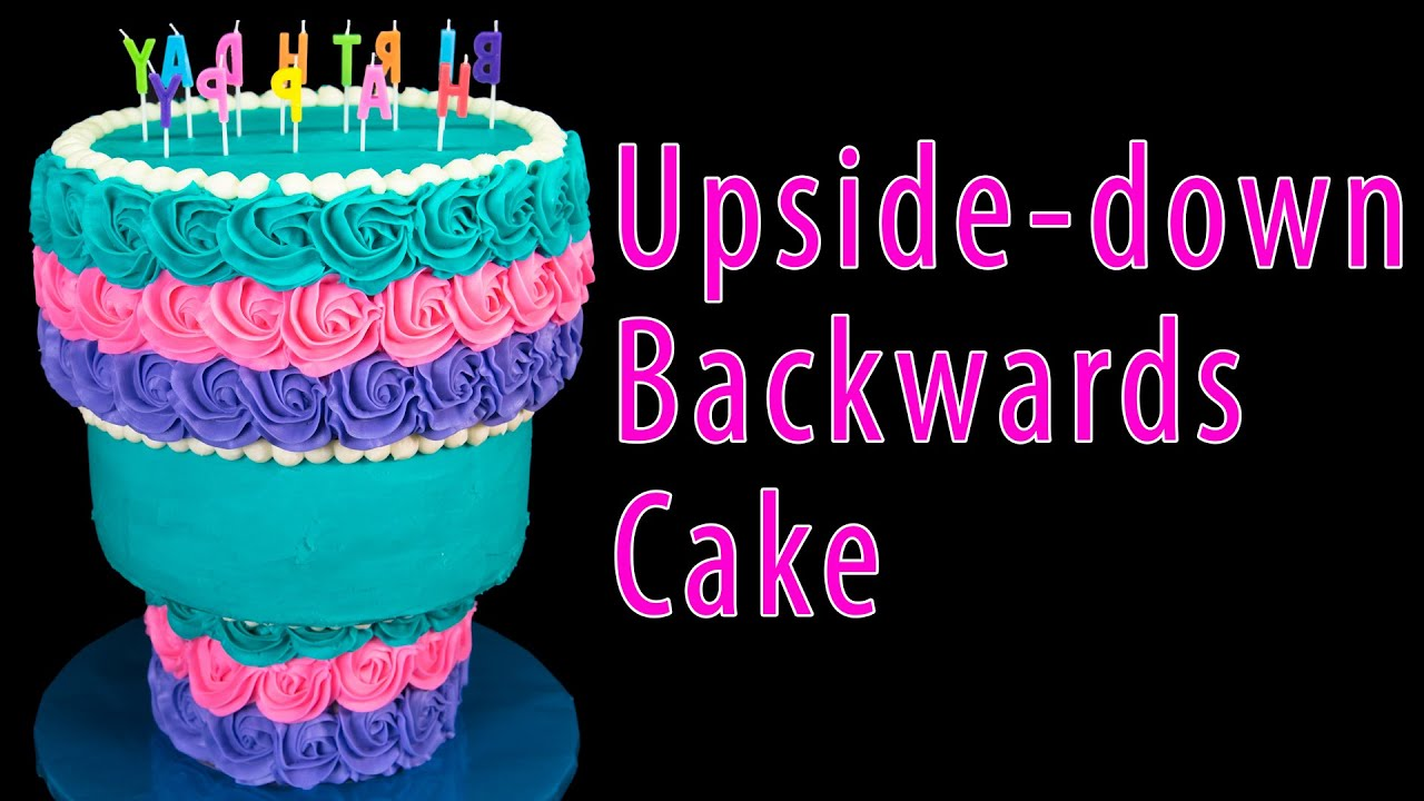 Birthday Cake Images Down : Upside-down Backwards Cake from Cookies Cupcakes and ...