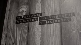 Więźniowie Majdanka (The Prisoners of Majdanek) - German Death Camps