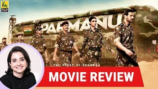 Anupama Chopra's Movie Review of Parmanu: The Story of Pokhran | Abhishek Sharma | John Abraham