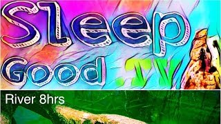 relaxing river nature sounds 8hrs deep sleep meditation studying river video and sound