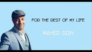 Maher Zain - For The Rest Of My Life || lirik dan terjemahan