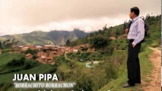 borrachito borrachon : juan pipa