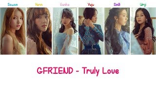 [3.41 MB] Truly Love | GFRIEND Lyrics [ENG+ROM]