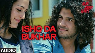 Ishq Da Bukhar Full Audio Song | Mad About Dance