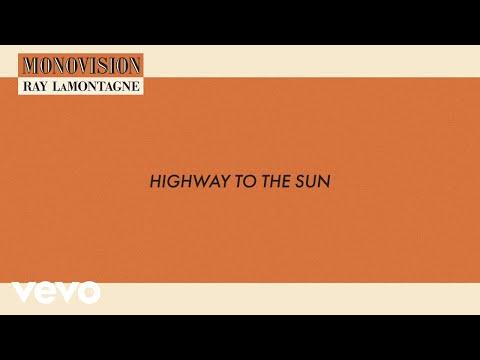 Ray LaMontagne - Highway to the Sun (Lyric Video)